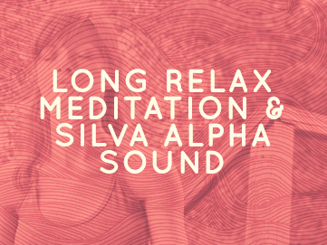long-relax-meditation-and-silva-alpha-sound